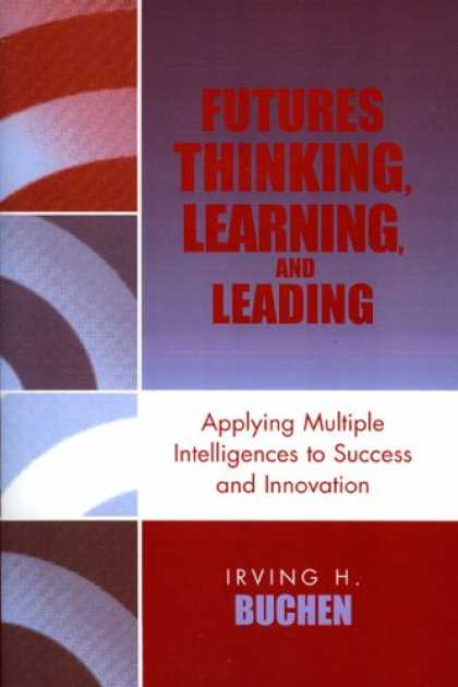 Books on Learning and Intelligence - Futures Thinking, Learning, and Leading: Applying Multiple Intelligences to Succ