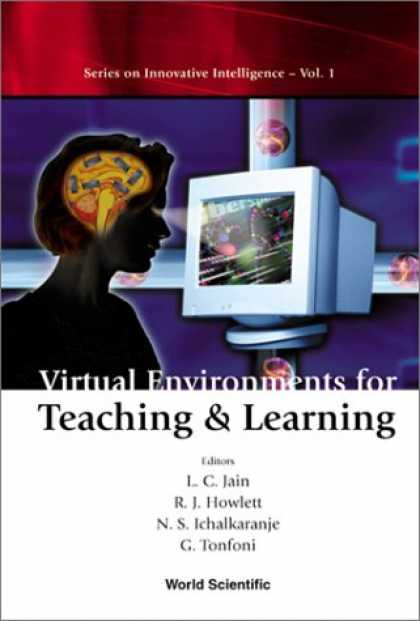 Books on Learning and Intelligence - Virtual Environments for Teaching & Learning (Series on Innovative Intelligence)