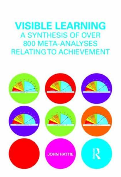Books on Learning and Intelligence - Visible Learning: A synthesis of over 800 meta-analyses relating to achievement