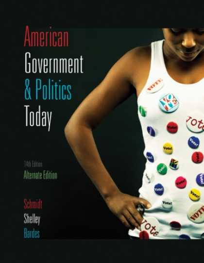 Books on Politics - American Government and Politics Today, 2009-2010, Alternate Edition