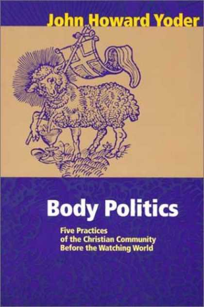Books on Politics - Body Politics: Five Practices of the Christian Community Before the Watching Wor