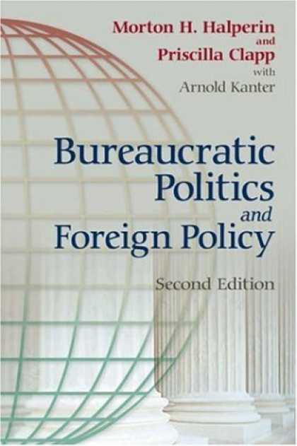 Books on Politics - Bureaucratic Politics And Foreign Policy