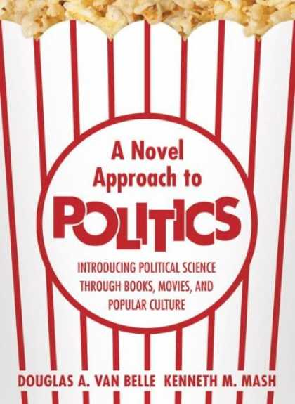 Books on Politics - A Novel Approach to Politics: Introducing Political Science through Books, Movie
