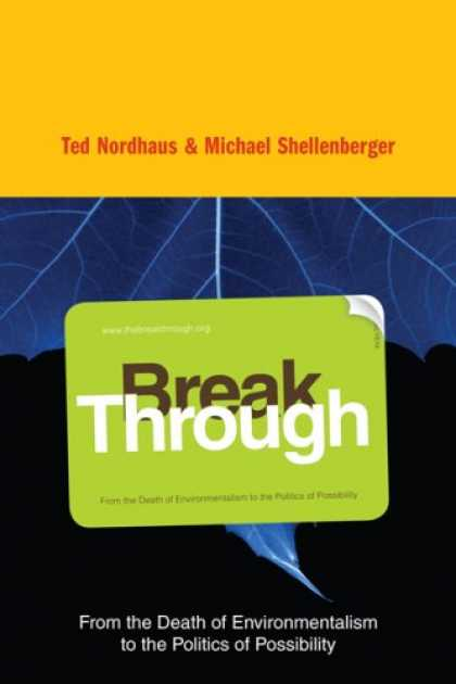 Books on Politics - Break Through: From the Death of Environmentalism to the Politics of Possibility