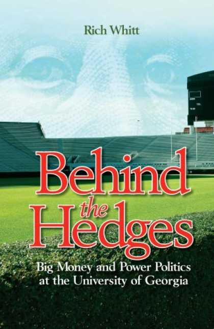 Books on Politics - Behind the Hedges: Big Money and Power Politics at the University of Georgia