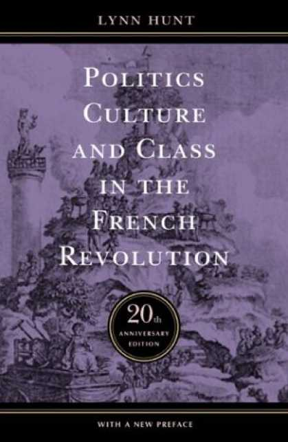 Books on Politics - Politics, Culture, and Class in the French Revolution (Studies on the History of