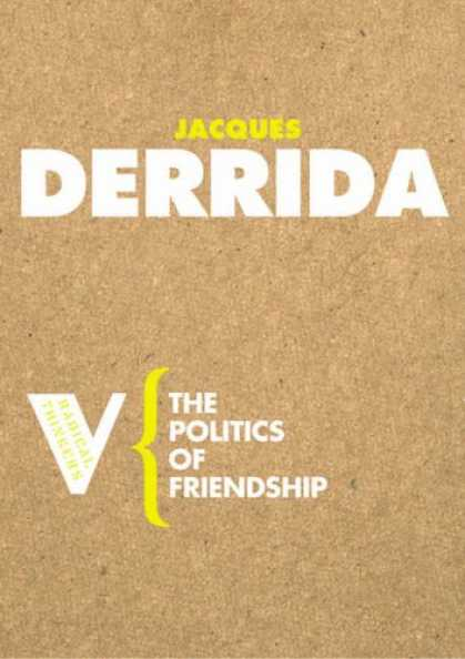 Books on Politics - The Politics of Friendship (Radical Thinkers)