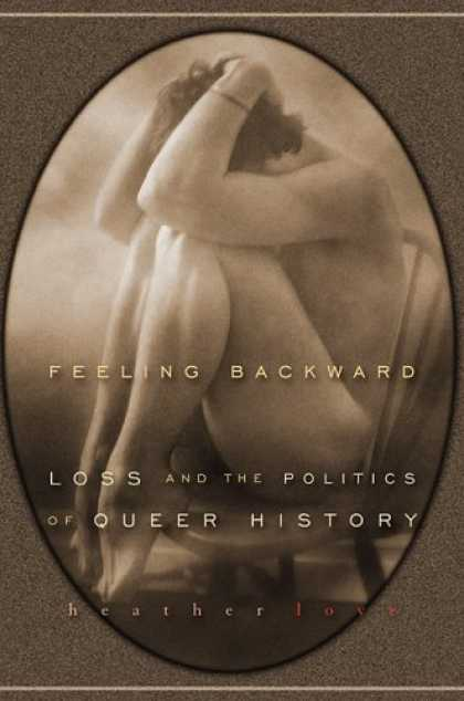 Books on Politics - Feeling Backward: Loss and the Politics of Queer History