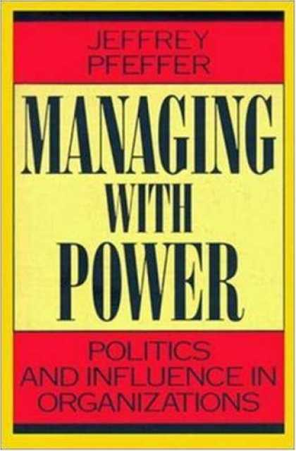 Books on Politics - Managing With Power: Politics and Influence in Organizations