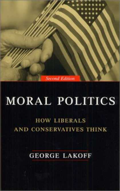 Books on Politics - Moral Politics : How Liberals and Conservatives Think