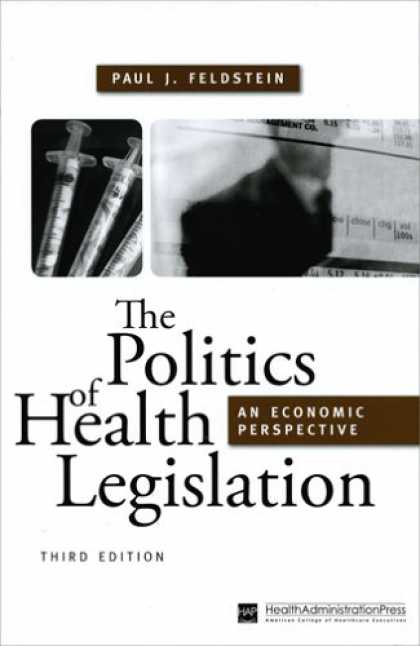 Books on Politics - The Politics of Health Legislation: An Economic Perspective