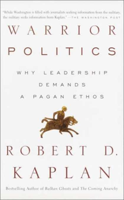 Books on Politics - Warrior Politics: Why Leadership Demands a Pagan Ethos