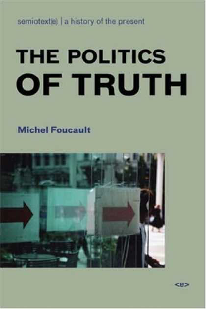 Books on Politics - The Politics of Truth (Semiotext(e) / Foreign Agents)