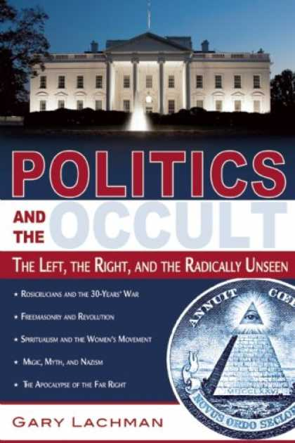 Books on Politics - Politics and the Occult: The Left, the Right, and the Radically Unseen