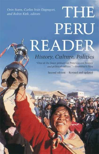 Books on Politics - The Peru Reader: History, Culture, Politics (The Latin America Readers)