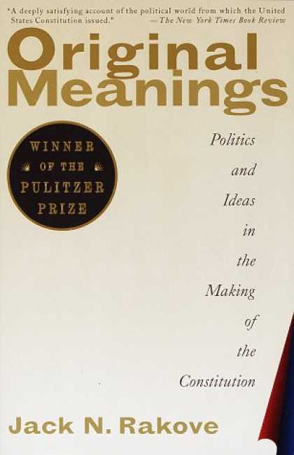 Books on Politics - Original Meanings: Politics and Ideas in the Making of the Constitution