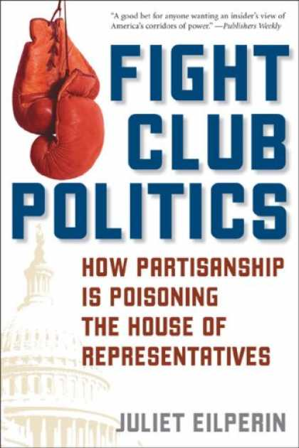 Books on Politics - Fight Club Politics: How Partisanship is Poisoning the House of Representatives