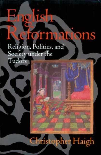 Books on Politics - English Reformations: Religion, Politics, and Society under the Tudors