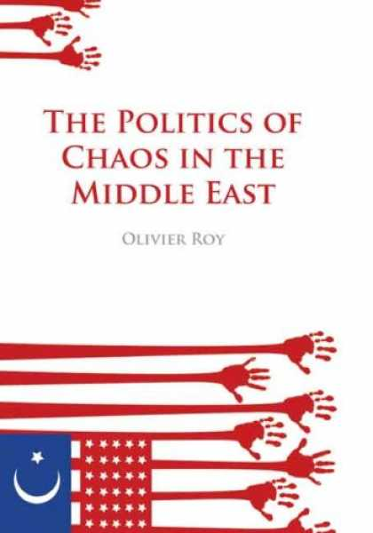 Books on Politics - The Politics of Chaos in the Middle East (Columbia/Hurst)