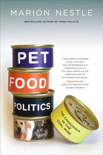 Books on Politics - Pet Food Politics: The Chihuahua in the Coal Mine