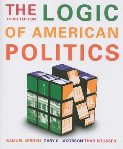 Books on Politics - The Logic Of American Politics, 4th Edition