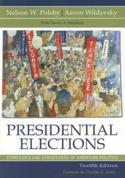 Books on Politics - Presidential Elections: Strategies and Structures of American Politics