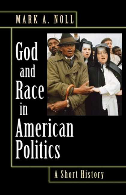 Books on Politics - God and Race in American Politics: A Short History
