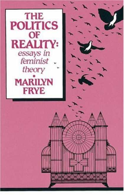 Books on Politics - Politics of Reality: Essays in Feminist Theory (Crossing Press Feminist Series)