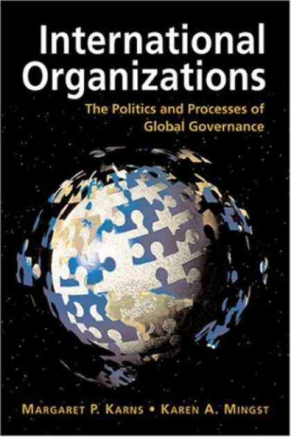 Books on Politics - International Organizations: The Politics and Processes of Global Governance