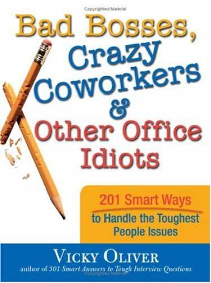 Books on Politics - Bad Bosses, Crazy Coworkers & Other Office Idiots: 201 Smart Ways to Handle the