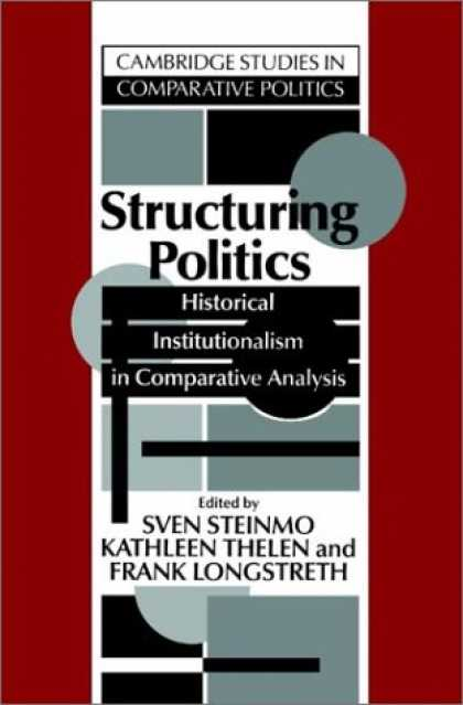 Books on Politics - Structuring Politics: Historical Institutionalism in Comparative Analysis (Cambr