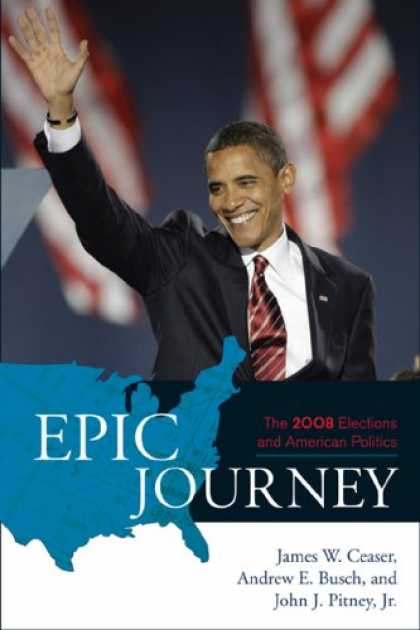 Books on Politics - Epic Journey: The 2008 Elections and American Politics