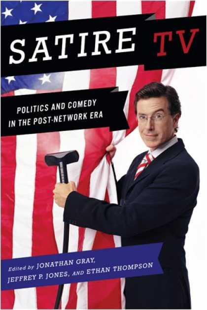 Books on Politics - Satire TV: Politics and Comedy in the Post-Network Era