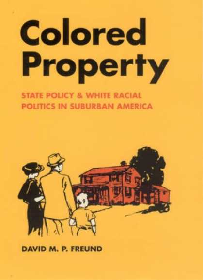 Books on Politics - Colored Property: State Policy and White Racial Politics in Suburban America (Hi