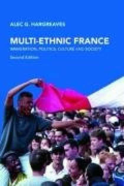 Books on Politics - MULTI-ETHNIC FRANCE: Immigration, Politics, Culture and Society