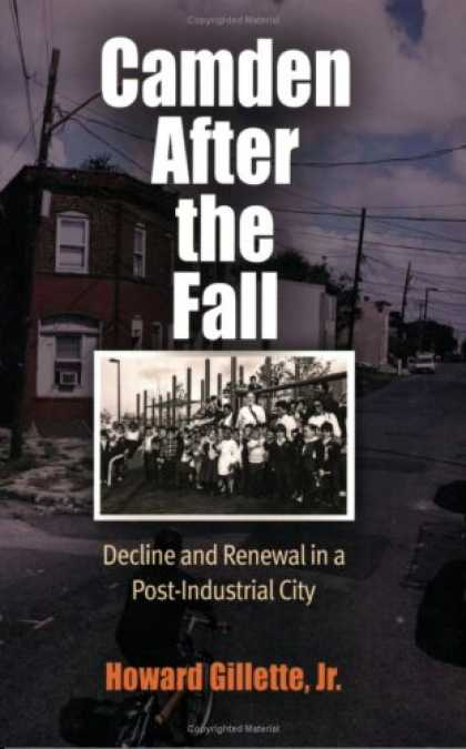 Books on Politics - Camden After the Fall: Decline and Renewal in a Post-Industrial City (Politics a
