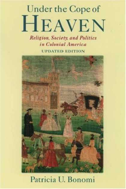 Books on Politics - Under the Cope of Heaven: Religion, Society, and Politics in Colonial America