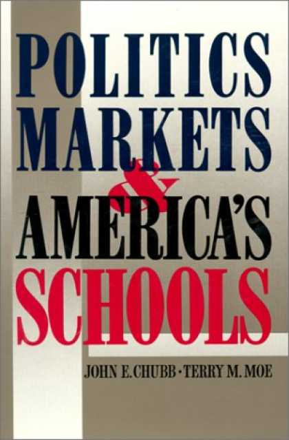 Books on Politics - Politics, Markets and America's Schools
