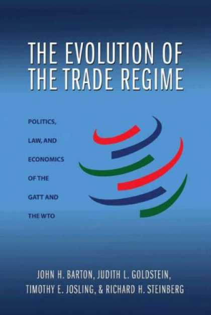 Books on Politics - The Evolution of the Trade Regime: Politics, Law, and Economics of the GATT and