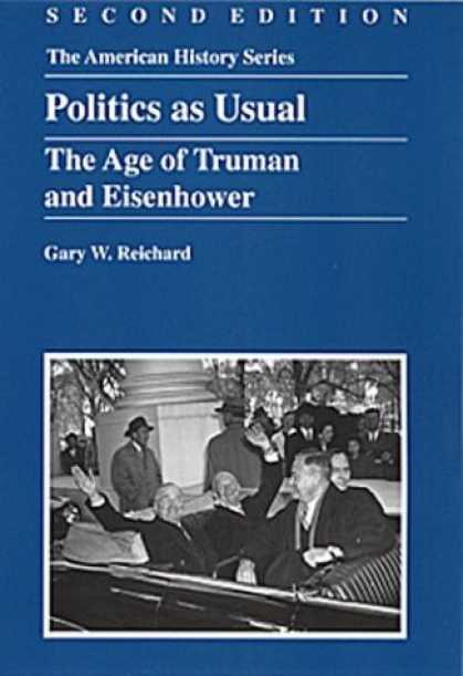 Books on Politics - Politics As Usual: The Age of Truman and Eisenhower (American History Series (Ar