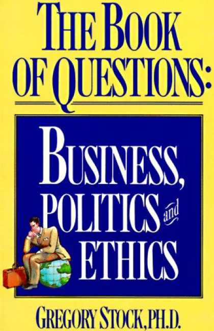 Books on Politics - The Book of Questions: Business, Politics, and Ethics