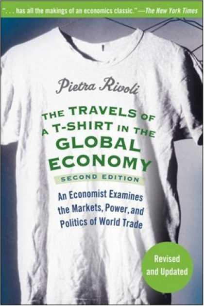 Books on Politics - The Travels of a T-Shirt in the Global Economy: An Economist Examines the Market