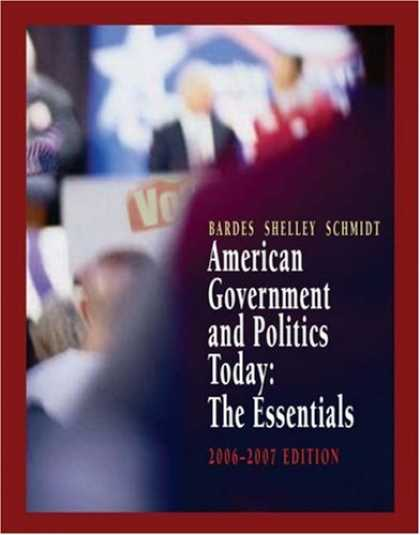 Books on Politics - American Government and Politics Today: The Essentials 2006-2007 Edition