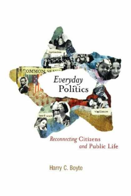 Books on Politics - Everyday Politics: Reconnecting Citizens and Public Life