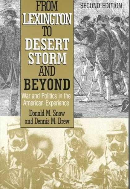 Books on Politics - From Lexington to Desert Storm and Beyond: War and Politics in the American Expe