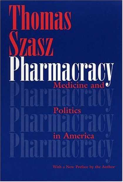 Books on Politics - Pharmacracy: Medicine and Politics in America