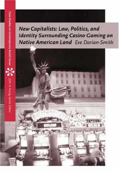 Books on Politics - New Capitalists: Law, Politics, and Identity Surrounding Casino Gaming on Native