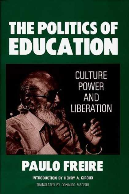 Books on Politics - The Politics of Education: Culture, Power and Liberation