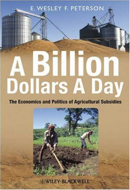 Books on Politics - A Billion Dollars a Day: The Economics and Politics of Agricultural Subsidies