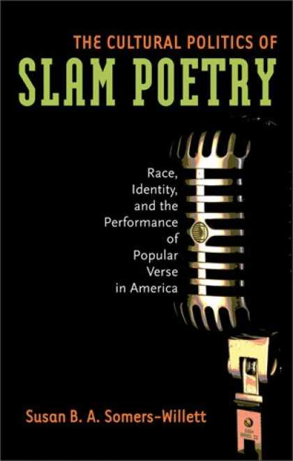 Books on Politics - The Cultural Politics of Slam Poetry: Race, Identity, and the Performance of Pop